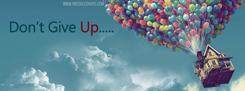 Dont Give Up Inspirational Quotes Facebook Covers Quotes Fb Covers